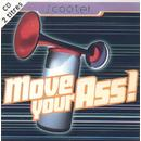 MOVE YOUR ASS !