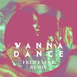 WANNA DANCE (FRED FALKE RMX 2014)